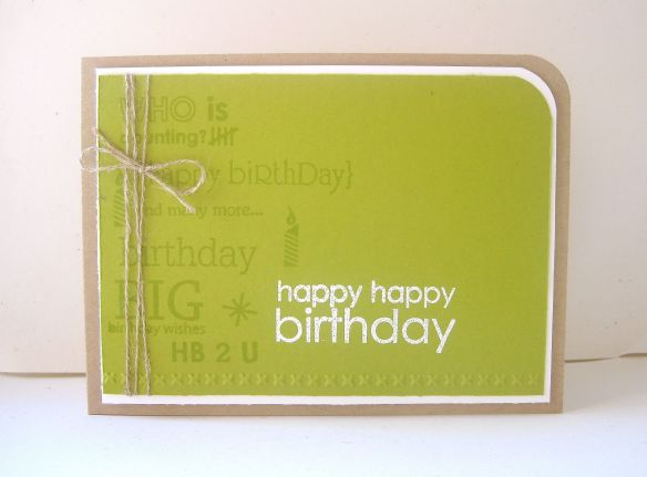 Stamps: Birthday Bash SentimentsCard: Kraft, White/Simply ChartreuseInk: Simply Chartreuse, VersamarkOther: White EP, twine, Corner Chomper
